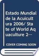 Estado mundial de la acuicultura 2006