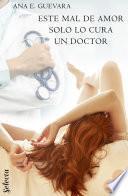 Este mal de amor solo lo cura un doctor