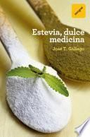 Estevia, dulce medicina