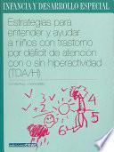 Estrategias Para Entender Y Ayudar a Ninos Con Trastorno Por Deficit De Atencion Con O Sin Hiperactividad / Strategies to Understand and Help Children with ADD and Hyperactivity