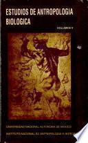 Estudios de Antropologia Biologica - Volumen V