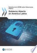 Estudios de la OCDE sobre Gobernanza Pública Gobierno Abierto en América Latina