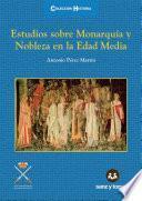Estudios Sobre Monarquía y Nobleza en la Edad Media