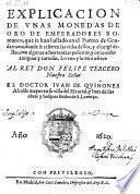 Explicacion de unas monedas de oro de emperadores Romanos, que se han hallado en el puerto de Guadarrama ... Reales de S. Lorenco