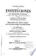 Explicacion histórica de las Instituciones del emperador Justiniano: Libros III y IV de la Instituta