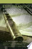 Explorando La Educacion Cristiana