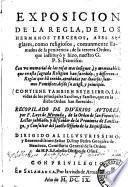 Exposicion de la regla, de los Hermanos Terceros, assi seglares, como religiosos, comunmente llamados de la penitencia, de la tercera orden, que instituyo y hizo, nuestro G. P. S. Francisco ...