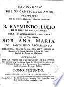 Exposición de los Canticos de amor compuestos por el B.Raymundo Lulio en el libro de Amico et Amato