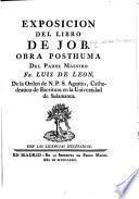 Exposicion del Libro de Job. Obra posthuma del Padre Maestro Fr. Luis de Leon. [With the text, and a portrait.]