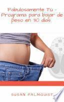 Fabulosamente Tú - Programa para bajar de peso en 30 días