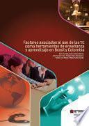 Factores asociados al uso de las TIC como herramientas de enseñanza y aprendizaje