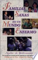 Familias Sanas en Un Mundo Enfermo