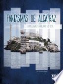Fantasmas de Alcatraz Y Otros Lugares Embrujados del Oeste