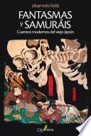 Fantasmas y Samuráis. Cuentos modernos del viejo Japón