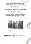 Farmacopea en castellano o Colección de las fórmulas más usuales y acreditadas de la matritense y la española