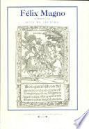 Félix Magno (Sevilla, Sebastián Trugillo, 1549): Libros I-II