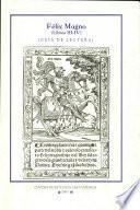 Félix Magno (Sevilla, Sebastián Trugillo, 1549): Libros III-IV