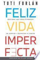 Feliz Vida Imperfecta