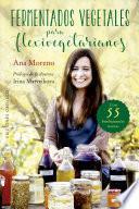 Fermentados vegetales para flexivegetarianos / Fermented Vegetables for Flexivegetarians