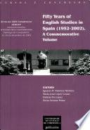 Fifty Years of English Studies in Spain (1952-2002)