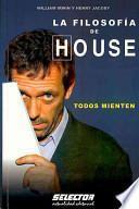 FILOSOFIA DE HOUSE:TODOS MIENTEN