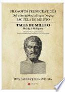 FILÓSOFOS PRESOCRÁTICOS. ESCUELA DE MILETO. TALES DE MILETO.