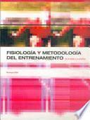 FISIOLOGÍA Y METODOLOGÍA DEL ENTRENAMIENTO. De la teoría a la práctica