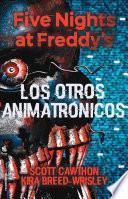 Five Nights at Freddy's. Los Otros Animatronicos