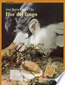 Flor del fango : etopeya