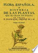 Flora española o historia de las plantas que se crian en España (6 Tomos)