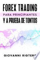 Forex Trading Para Principiantes Y A Prueba De Tontos