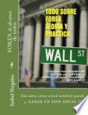 FOREX TRADING -TODO SOBRE FOREX : Teoría y Práctica