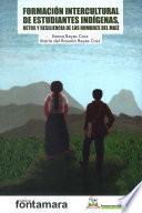 Formación intercultural de estudiantes indígenas, retos y resiliencia de los hombres del maíz