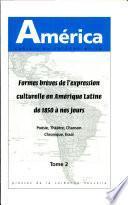 Formes brèves de l'expression culturelle en Amérique latine de 1850 à nos jours: Poésie, théâtre, chanson, chronique, essai