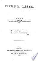 Francesca Carrara. By L. E. L., i.e. Letitia Elizabeth Landon