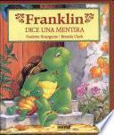 Franklin dice una mentira