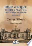 Franz von Liszt: teoría y práctica en la política-criminal