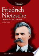 Friedrich Nietzsche. La máscara de Dionisos