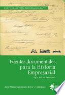 Fuentes documentales para la historia empresarial: Siglo XIX en Antioquia