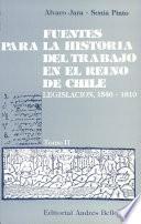 Fuentes para la historia del trabajo en el Reino de Chile