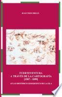 Fuerteventura a través de la cartografía [1507 - 1899]