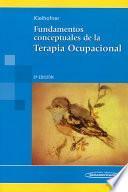 Fundamentos conceptuales de la terapia ocupacional/ Conceptual Foundations of Occupational Therapy