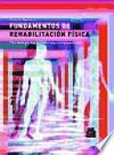 FUNDAMENTOS DE REHABILITACIÓN FÍSICA. Cinesiología del sistema musculoesquelético (Bicolor)