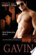 Gavin: Serie Seducción, libro 4