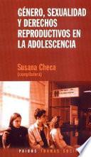 Género, sexualidad y derechos reproductivos en la adolescencia