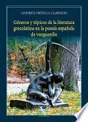 Géneros y tópicos de la literatura grecolatina en la poesía española de vanguardia