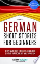 German: German Short Stories For Beginners - 10 Captivating Short Stories to Learn German & Expand Your Vocabulary While Having Fun