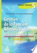 Gestion de la Funcion Administrativa Del Servicio Gallego de Salud. Temario. Volumen V.(sistemas de Informacion) Ebook