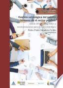 Gestión estratégica del talento humano en el sector público: estado del arte, diagnóstico y recomendaciones para el caso colombiano
