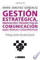 Gestión estratégica, innovación y prospectiva en comunicación